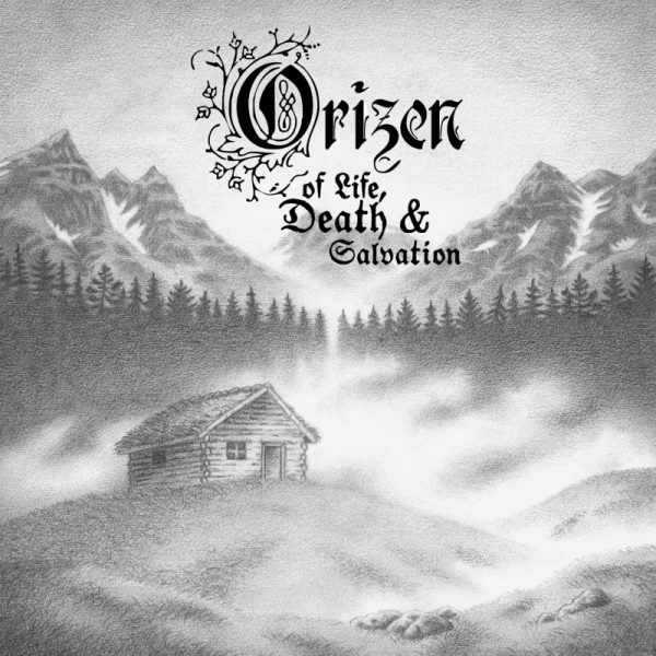 Orizen - Of Life, Death & Salvation